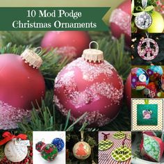 You'll love this collection of ten, handmade Mod Podge ornaments. Get crafty during the holidays and make a DIY ornament for yourself or a gift.