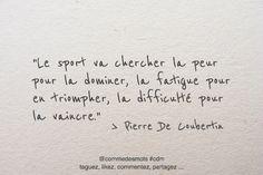 """""""Le sport va chercher la peur pour la dominer, la fatigue pour en triompher, la difficulté pour la vaincre."""" #citation #PierredeCoubertin #citationdujour #penséepositive #quote #quoteoftheday #sport #sportif"""