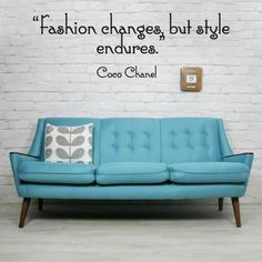 Fashion changes... but style endures. Coco Chanel said it best!