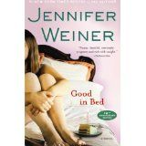 Good in Bed by Jennifer Weiner Maybe my favorite book ever. At least my favorite chic lit. I totally relate to the main character, and I love Jennifer Weiner's sense of humor! This Is A Book, I Love Books, Great Books, The Book, Books To Read, My Books, Jamie Mcguire, Sylvia Day, Reading Lists