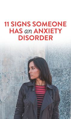 11 Signs Someone Has An Anxiety Disorder