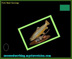 Fish Wood Carvings 122343 - Woodworking Plans and Projects!