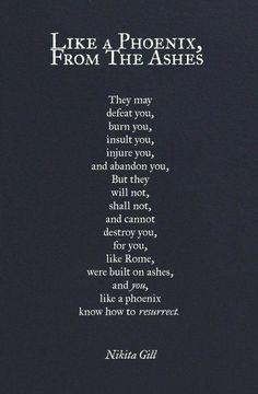 nikita gill poetry - I add this to Aquarius for we are the sign of rebirth ❤ Poem Quotes, True Quotes, Words Quotes, Great Quotes, Wise Words, Quotes To Live By, Motivational Quotes, Inspirational Quotes, Sayings