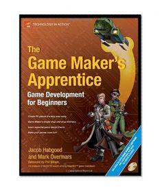 The Game Maker's Apprentice: Game Development for Beginners/Jacob Habgood, Mark Overmars