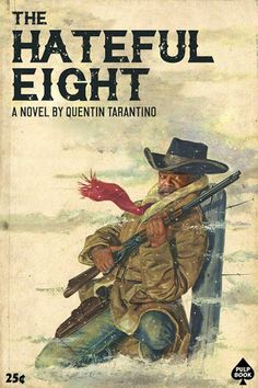 Fanart made to look like old Pulp Books, by graphic designer and illustrator David Redon, aka Ads Libitum, Quentin Tarantino - the Hateful Eight Quentin Tarantino, Tarantino Films, Pulp Fiction, Fiction Movies, Comedy Movies, The Hateful Eight, Films Cinema, Cinema Posters, Best Movie Posters