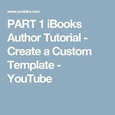 PART 1 iBooks Author Tutorial - Create a Custom Template - YouTube