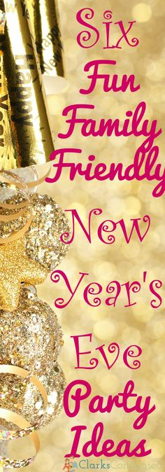 Six fun and family-friendly New Year's Eve activities to help ring in the new year with a bang!
