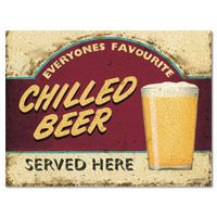 """""""Chilled Beer Served Here"""" Pub Style Tin Sign  http://www.retroplanet.com/PROD/33682"""