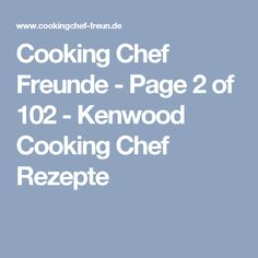 Cooking Chef Freunde - Page 2 of 102 - Kenwood Cooking Chef Rezepte Kenwood Cooking, Apple, Toddlers