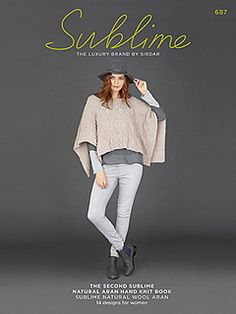 Sublime The Second Natural Hand Knit Book 687 Knitting Pattern Book Aran Knitting Books, Hand Knitting, Knitting Patterns, Rowan Yarn, Addi Knitting Needles, Aran Weight Yarn, Pattern Books, Luxury Branding, Knit Crochet