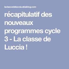 récapitulatif des nouveaux programmes cycle 3 - La classe de Luccia !