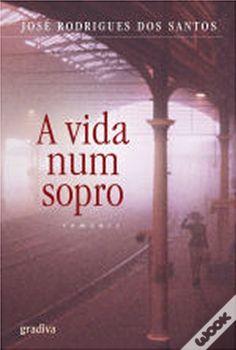 A Vida Num Sopro, José Rodrigues dos Santos - WOOK