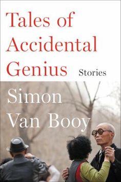 Tales of Accidental Genius: stories, Simon Van Booy, 9780062408976, 11/19/15