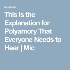This Is the Explanation for Polyamory That Everyone Needs to Hear | Mic