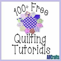 100 free quilting tutorials