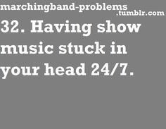 Marching Band Problems, and for me even though I'm not in a marching band, still a problem lol