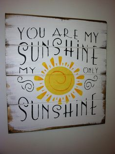 "You Are My Sunshine 13""w X 14h Hand-painted Wood Sign"