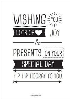 Wishing you lots of joy & presents on your special day. Hip hip hooray to you! - Buy it at www.vanmariel.nl - Card € 1,25 Poster € 3,50 Big Poster € 7,50❣