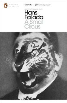 'A Small Circus' is a powerful 1931 portrayal of a German town on the brink of chaos, from bestselling author Hans Fallada. http://www.penguin.co.uk/nf/Book/BookDisplay/0,,9780141196565,00.html#XodRvuDvIzdwFfv7.99