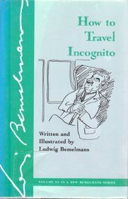 """""""How to Travel Incognito"""" by Ludwig Bemelmans"""