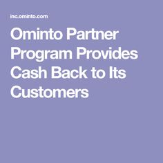 Ominto Partner Program Provides Cash Back to Its Customers