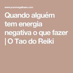 Quando alguém tem energia negativa o que fazer | O Tao do Reiki