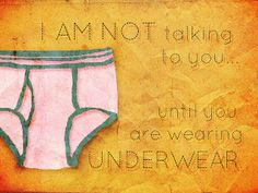Things I've Said to My Children: Underwear by nripperger, via Flickr