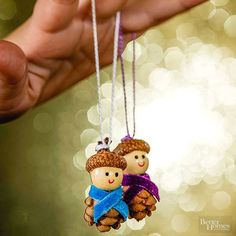 These little guys are sure to bring a smile to anyone who sees them. To make, glue a mini pinecone to a wooden bead and an acorn cap to the top of the bead. Add a velvet ribbon scarf and secure with glue. Use fine-point markers to add eyes and a mouth. Attach a loop of string for hanging./: