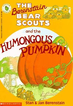 The Berenstain Bear Scouts and the Humongous Pumpkin (Berenstain Bear Scouts) by Stan Berenstain http://www.amazon.com/dp/0590603809/ref=cm_sw_r_pi_dp_Mzmewb195W1JP