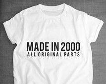 16th Birthday Shirt - Made In 2000 All Original Parts T-Shirt  https://www.birthdays.durban                                                                                                                                                                                 More