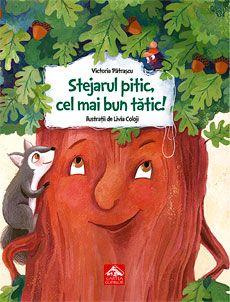 """Stejarul pitic, cel mai bun tătic! - Victoria Patrascu; Varsta 3-10 ani. Cinci poveşti scrise inspirat şi cu gândul la copiii de azi.  Prima este despre iubire. Cea de-a doua îţi reaminteşte cât de important este să nu uiţi ceea ce contează cu adevărat în viaţă. """"Cadoul Celestinei"""" este despre a avea totul.  Televizoarele in exces sunt nocive - in cea de-a patra. Povestea de încheiere este o """"Poveste de iarnă""""  este despre a-ti dori ceva cu adevarat. Kids Reading, Lesson Plans, Books To Read, Victoria, Christmas Ornaments, Holiday Decor, Creative, Illustration, Baby Books"""