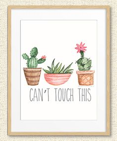 loss help Green Cactus 'Can't Touch This' Print is perfect! ==Green Cactus 'Can't Touch This' Print is perfect! Green Cactus, Cactus Art, Cactus Plants, Cactus Flower, Cactus Bedroom, Decoration Cactus, Funny Wall Art, Neutral Walls, Room Decor