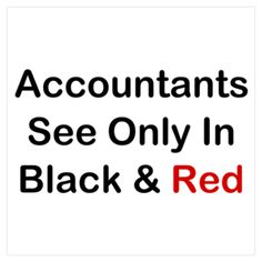 Accountants See Black & Red