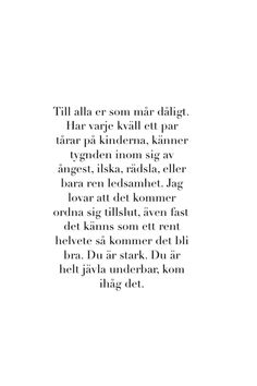 Find images and videos about quote, swedish and swedish quote on We Heart It - the app to get lost in what you love. Some Quotes, Best Quotes, Swedish Quotes, Quotes About Everything, Different Quotes, Happy Thoughts, Sentences, Quote Of The Day, Wise Words