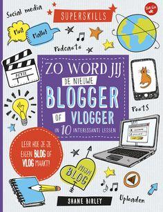 Met deze supersnelle word je een blogger of vlogger! Verzorging omslag en binnenwerk door Studio Spade