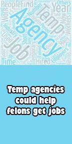 Temp agencies could help felons get jobs