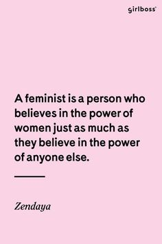 feminist art GIRLBOSS QUOTE: A feminist is a person who believes in the power of women just as much as they believe in the power of anyone else. Empowerment Quotes, Women Empowerment, Les Suffragettes, Motivational Quotes, Inspirational Quotes, Quotes Quotes, Life Quotes, Quotes Positive, Wisdom Quotes
