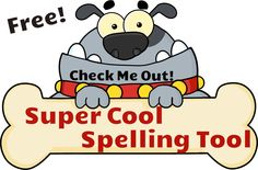 Super Cool Spelling Tool! Highly engaging, fun, and interactive. Free!