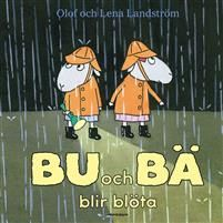 """Bu och Bä blir blöta (EJ LÄST) Bu och Bä måste ge sig ut i regnet och mörkret för att hämta krocketspelet som de har glömt. """"Måste vi?"""" undrar Bu. """"Vi har ju ficklampan"""", säger Bä."""