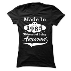 Made in 1985, 30 years of being awesome T Shirts, Hoodies. Check price ==► https://www.sunfrog.com/LifeStyle/MADE-IN-1985-BEING-AWESOME.html?41382