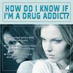 How Do I Know If I'm a Drug Addict? -If you want to stop doing drugs or drinking but can't -If you feel withdrawal or detox symptoms after taking drugs Read Article: http://www.rehabcenter.net/how-do-i-know-if-im-a-drug-addict/