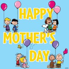 'Happy Mothers Day!', from Snoopy, Charlie Brown & the Peanuts Gang.
