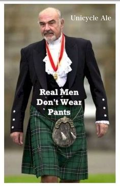 I love kilts!! I love the man wearing this kilt.  Oh Sir Sean, please come to Philly and visit me!