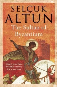 The Sultan of Byzantium by Selcuk Altun ( 2012 )