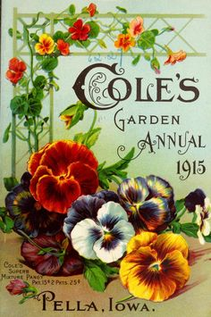 Front cover of 'Cole's Garden Annual' 1915 with an illustration of Cole's 'Superb Mixture Pansy. Vintage Diy, Vintage Labels, Vintage Ephemera, Vintage Cards, Vintage Postcards, Vintage Images, Vintage Flowers, Vintage Floral, Seed Art