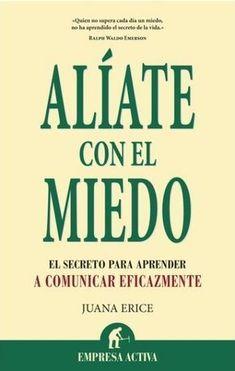 Juana Erice - Alíate con el miedo. Libros para desarrollarte y crecer. #librosautoayuda