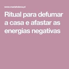Ritual para defumar a casa e afastar as energias negativas