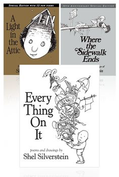 Commemorate National Poetry Month and celebrate the release of a new poetry book, Every Thing On It, from America's beloved Shel Silverstein with this three-book bundle!    • Hardcover edition of Every Thing On It by Shel Silverstein.  • Hardcover 30th Anniversary Edition of Where the Sidewalk Ends.   • Hardcover special edition of A Light in the Attic.   • Free shipping. Offer available in the US only. Please allow two weeks for delivery.
