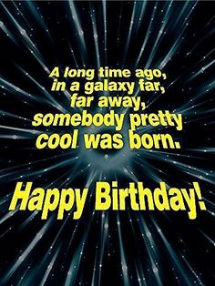 Funny Birthday Wishes - Happy Birthday Funny - Funny Birthday meme - - A long time ago in a galaxy far far away somebody pretty cool was born. The post Funny Birthday Wishes appeared first on Gag Dad. Birthday Wishes For Him, Birthday Quotes For Him, Happy Birthday Sister, Happy Birthday Greetings, Happy Birthday Cool, Star Trek Happy Birthday, Funny Happy Birthday Images, Funny Birthday Cards, Birthday Greeting Cards