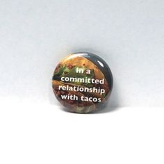 1-034-Pinback-Button-In-a-Committed-Relationship-with-Tacos-Pin-Foodie-Geekery